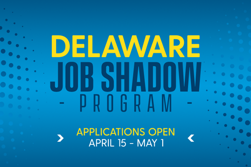 Delaware Job Shadow Program-Applications Open April 15- May 1 - Apply in Hanshake