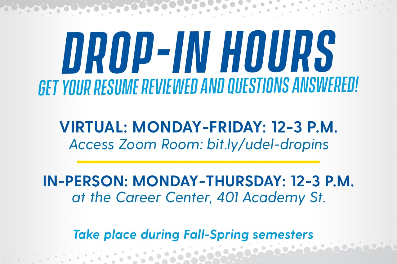 Drop-In Hours - M-F 2:00pm-4:00pm at Career Services - Takes place during Fall & Spring Semesters.